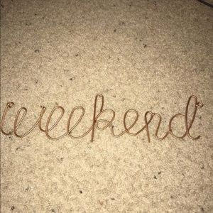 Weekend hanging wire sign